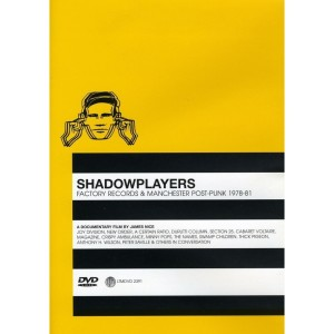 Shadowplayers: Factory Records and Manchester Post-Punk 1978-1981