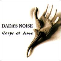 Dada's Noise Corps et Ame