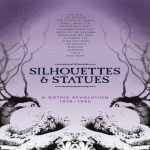 Silhouetes & Shadows : A Gothic Revolution 1978 - 1986