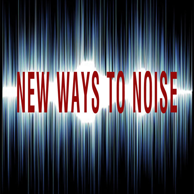 New Ways To Noise